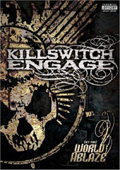 Killswitch Engage - (Set This) World Ablaze on DVD