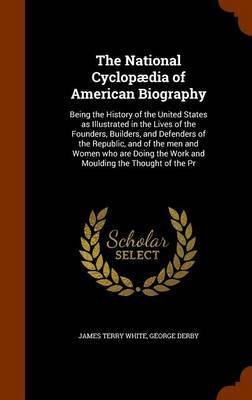 The National Cyclopaedia of American Biography by James Terry White image