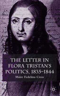 The Letter in Flora Tristan's Politics, 1835-1844 by Maire Fedelma Cross image