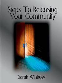 Steps to Releasing Your Community by Sarah Winbow