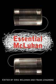 The Essential McLuhan by Eric McLuhan