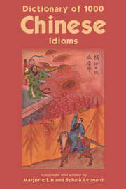 Dictionary of 1, 000 Chinese Idioms by Leonard Schalk
