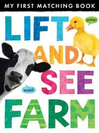 Lift and See: Farm by Little Tiger Press