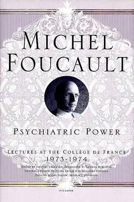 Psychiatric Power by Michel Foucault