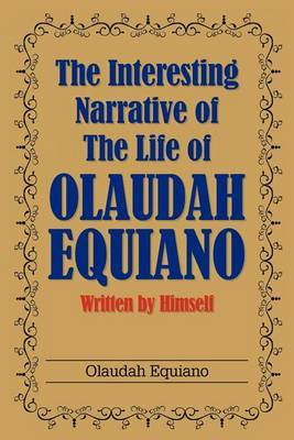 narrative of the life of olaudah equiano essays The interesting narrative of the life of olaudah equiano, or gustavus vassa, the african written by himself [olaudah equiano] on amazoncom free shipping on qualifying offers.