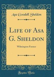 Life of Asa G. Sheldon by Asa Goodell Sheldon image