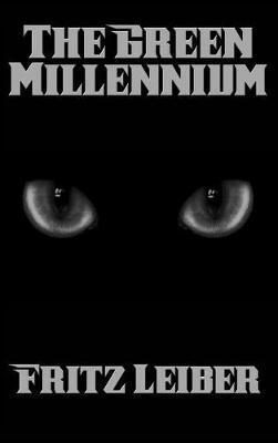 The Green Millennium by Fritz Leiber