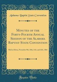 Minutes of the Forty-Fourth Annual Session of the Alabama Baptist State Convention by Alabama Baptist State Convention image