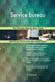 Service Bureau the Ultimate Step-By-Step Guide by Gerardus Blokdyk image