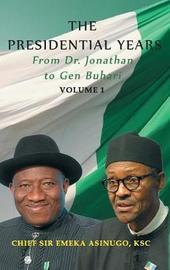The Presidential Years by Emeka Asinugo image