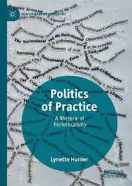Politics of Practice by Lynette Hunter