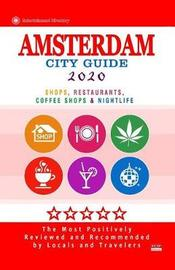 Amsterdam City Guide 2020 by Duncan J Emerson
