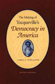 Making of Tocqueville's 'Democracy in America', 2nd Edition by James T. Schleifer image