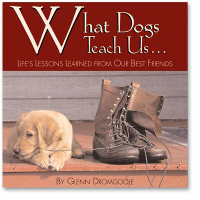 What Dogs Teach Us... by Glenn Dromgoole image