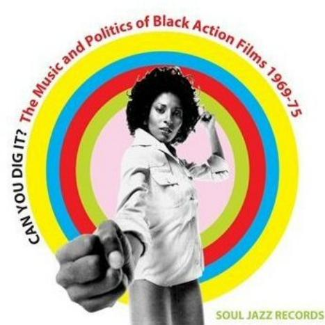 Soul Jazz Records Presents Can You Dig It? The Music And Politics Of Black Action Films 1969-75 by Various image