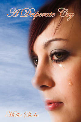 A Desperate Cry by Mollie Shobe
