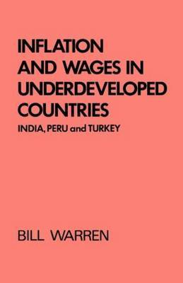 Inflation and Wages in Underdeveloped Countries by Bill Warren