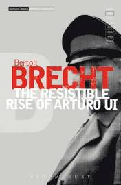 "The ""Resistible Rise of Arturo Ui"": v.6 by Bertolt Brecht"
