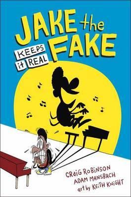 Jake The Fake Keeps It Real by Craig Robinson