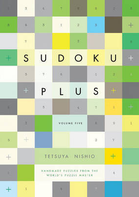 Sudoku Plus Volume 5 by Nishio Tetsuya
