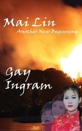 Mai Lin--Another New Beginning by Gay Ingram
