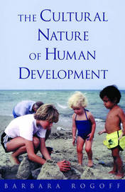 The Cultural Nature of Human Development by Barbara Rogoff