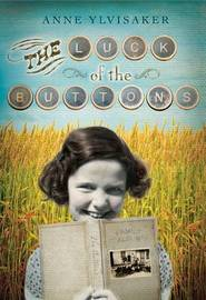 Luck of the Buttons, The by Anne Ylvisaker