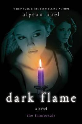 Dark Flame (The Immortals #4) by Alyson Noel image