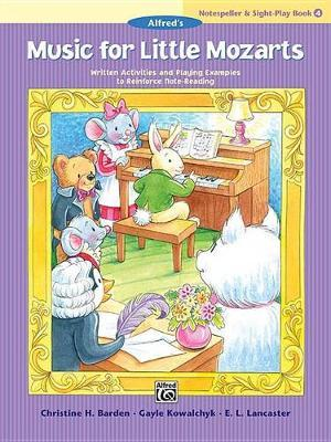 Music for Little Mozarts Notespeller & Sight-Play Book, Bk 4 by Christine H Barden