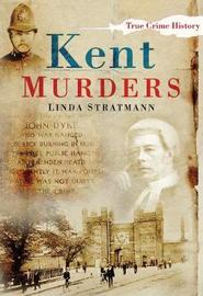 Kent Murders by Linda Stratmann image