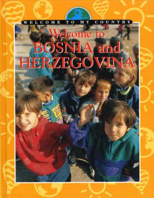 Welcome To My Country: Bosnia and Herzegovina by U. Mulla-Feroze image