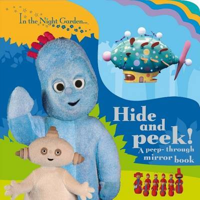 In the Night Garden: Hide and Peek! (A peep-through mirror book) by BBC