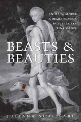 Beasts and Beauties by Juliana Schiesari