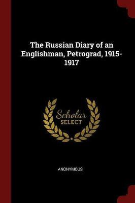 The Russian Diary of an Englishman, Petrograd, 1915-1917 by * Anonymous image