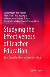 Studying the Effectiveness of Teacher Education by Diane Mayer