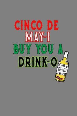 Cinco De May I Buy You A Drink O by Books by 3am Shopper