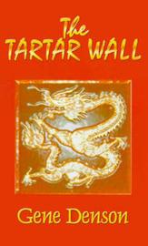 The Tartar Wall by Gene Denson