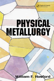 Physical Metallurgy by William F. Hosford image