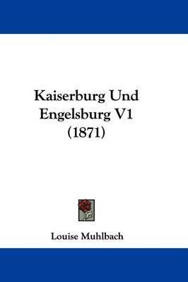 Kaiserburg Und Engelsburg V1 (1871) by Louise Muhlbach image