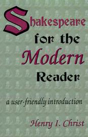 Shakespeare for the Modern Reader by Henry I. Christ