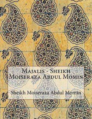 Majalis - Sheikh Moiseraza Abdul Momin by Sheikh Moiseraza Abdul Momin image