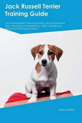 Jack Russell Terrier Training Guide Jack Russell Terrier Training Includes by Harry Mathis image