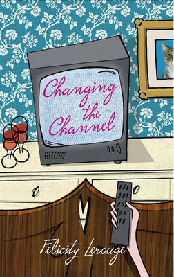 Changing the Channel by Felicity Lerouge image