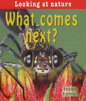 What Comes Next? by Bobbie Kalman