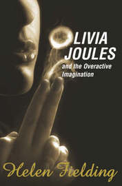 Olivia Joules and the Overactive Imagination by Helen Fielding image