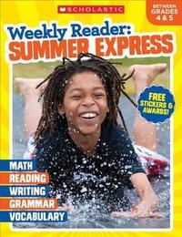 Weekly Reader: Summer Express (Between Grades 4 & 5) Workbook by Scholastic Teaching Resources
