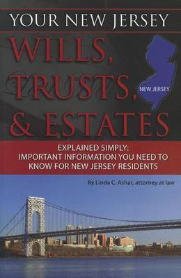 Your New Jersey Wills, Trusts, & Estates Explained Simply by Linda C Ashar