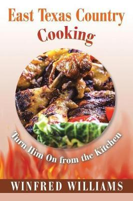 East Texas Country Cooking by Winfred Williams