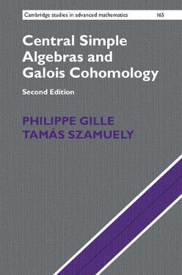 Central Simple Algebras and Galois Cohomology by Philippe Gille