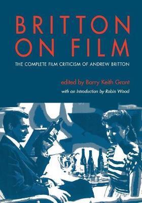 Britton on Film: The Complete Film Criticism of Andrew Britton image
